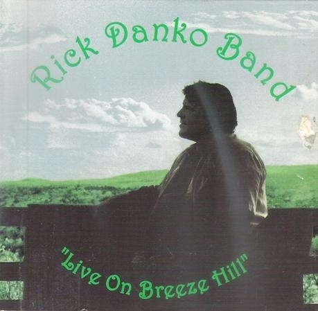 Rick Danko Band – Live On Breeze Hill